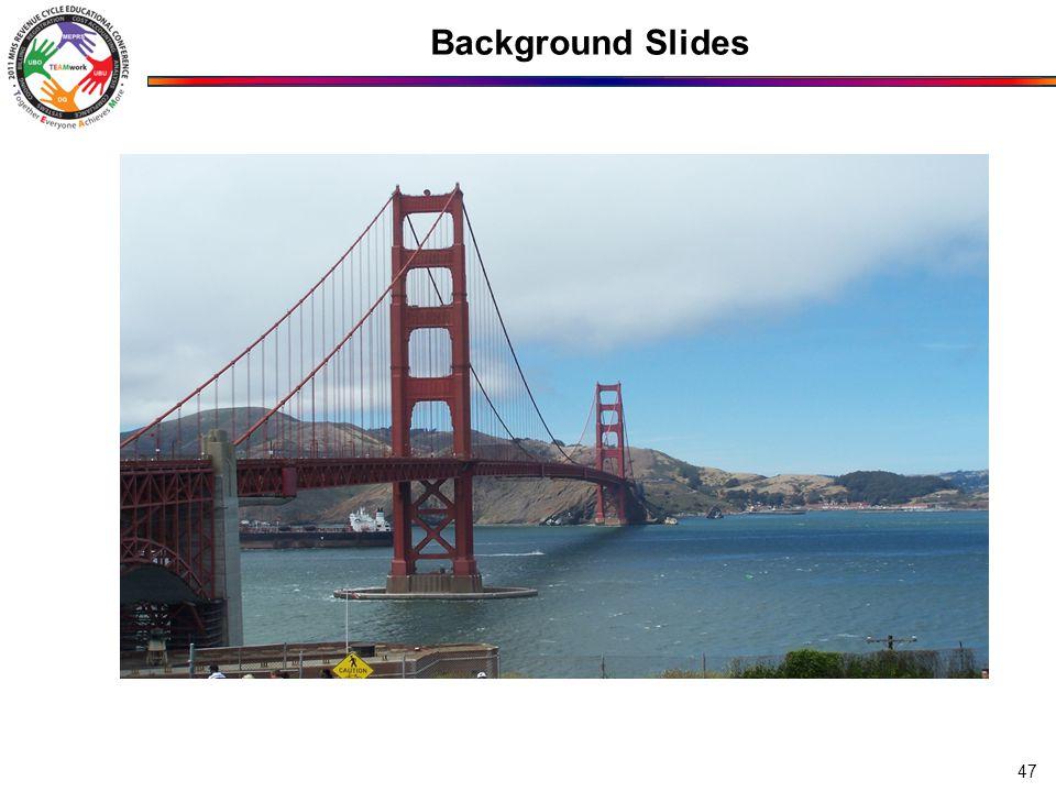 Background Slides 47