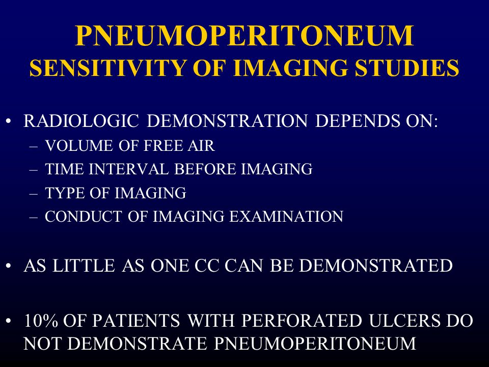 PNEUMOPERITONEUM WITH PERITONITIS PERFORATED VISCUS –ULCER –NEOPLASM –BOWEL OBSTRUCTION –ISCHEMIC BOWEL –TRAUMA TRAUMA PERITONITIS –GAS FORMING ORGANISM