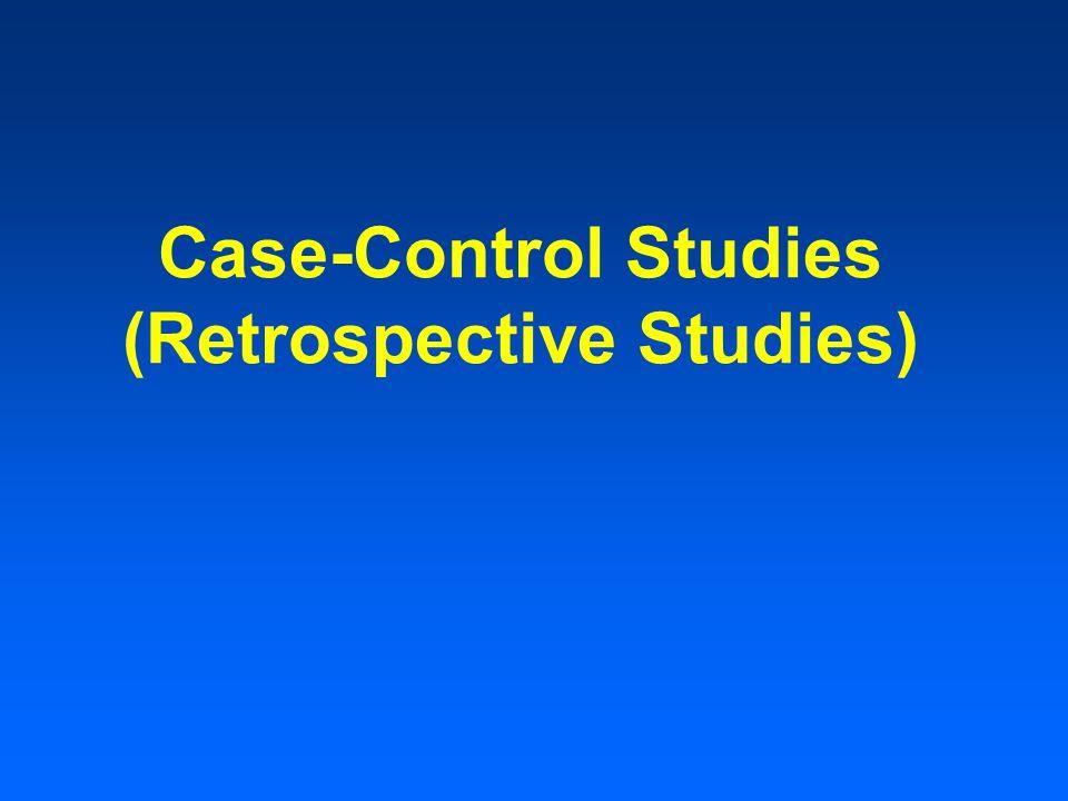 Case-Control Studies (Retrospective Studies)