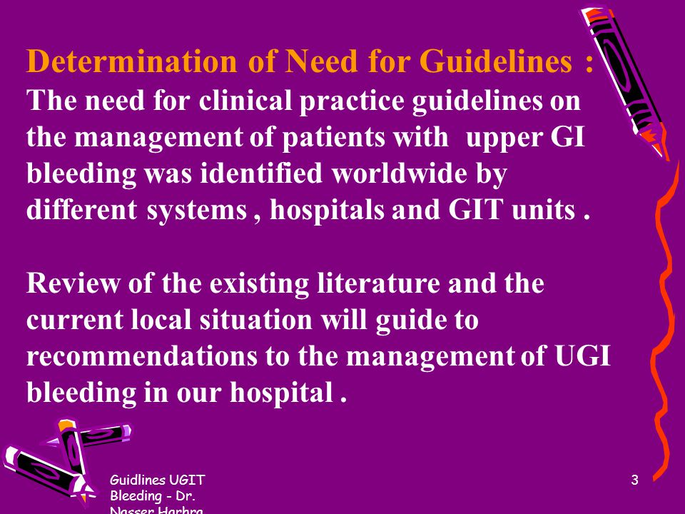 Guidlines UGIT Bleeding - Dr.Nasser Harhra 23 A combination of therapies has become more common.