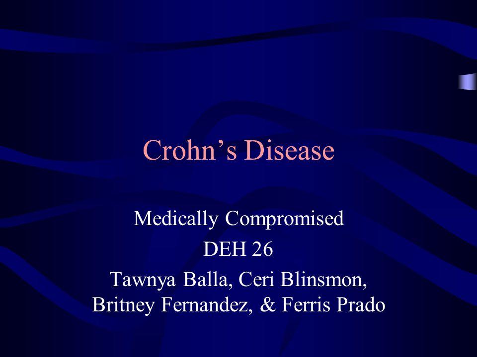 Crohn's Disease Medically Compromised DEH 26 Tawnya Balla, Ceri Blinsmon, Britney Fernandez, & Ferris Prado