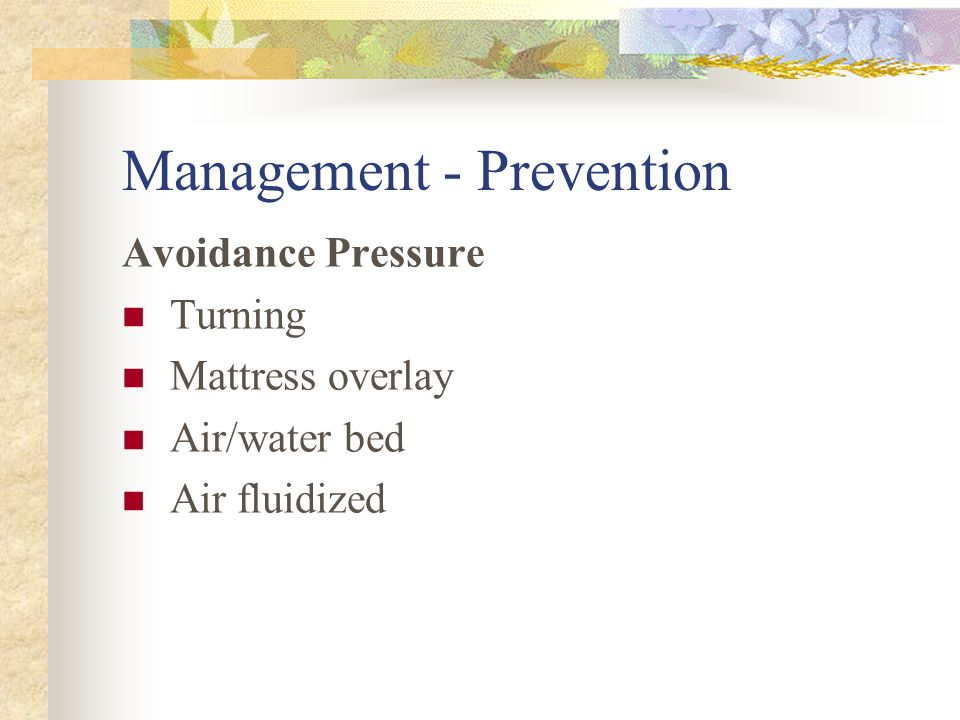 Management - Prevention Avoidance Pressure Turning Mattress overlay Air/water bed Air fluidized