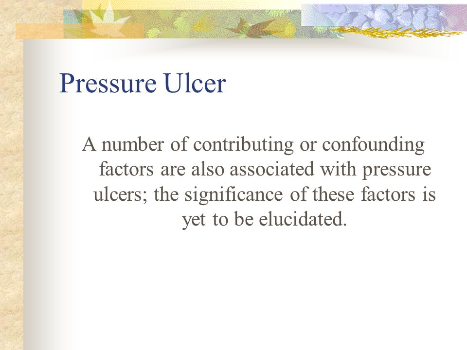 Pressure Ulcer Stage IV: Full thickness tissue loss with exposed bone, tendon or muscle.