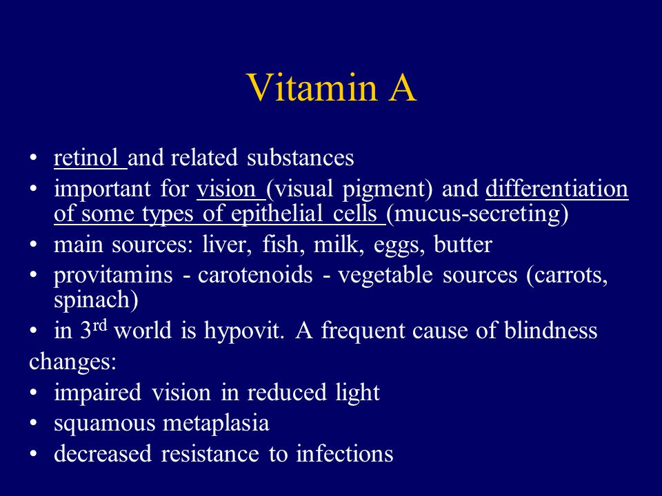 Vitamin A retinol and related substances important for vision (visual pigment) and differentiation of some types of epithelial cells (mucus-secreting)