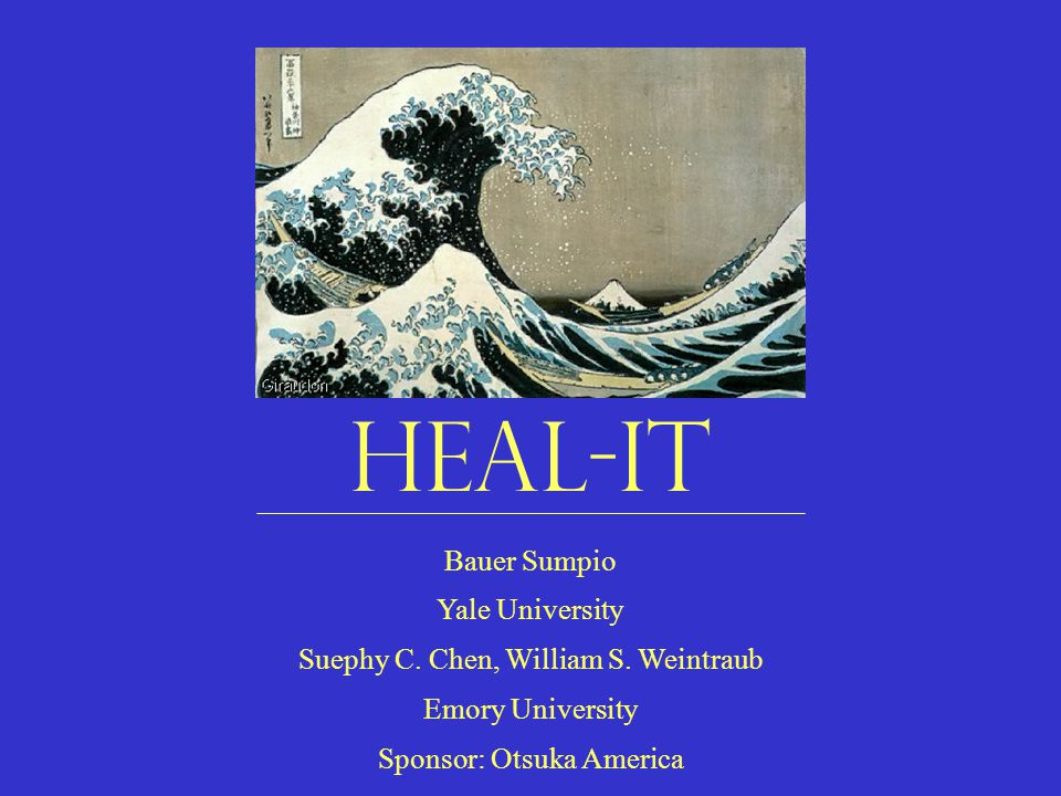 HEAL-IT Bauer Sumpio Yale University Suephy C. Chen, William S.