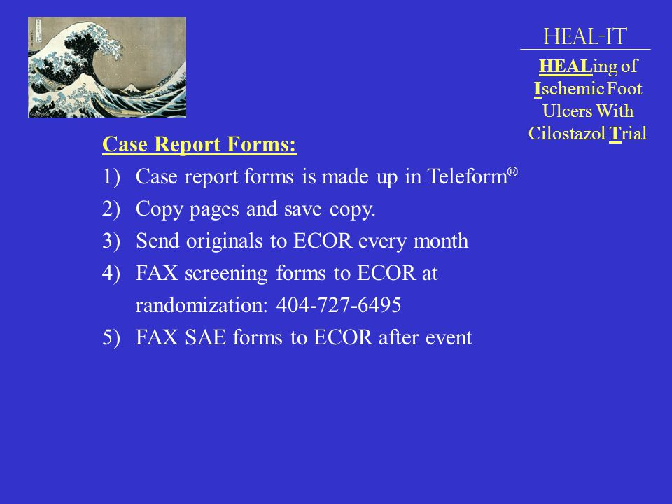 Case Report Forms: 1)Case report forms is made up in Teleform  2)Copy pages and save copy.
