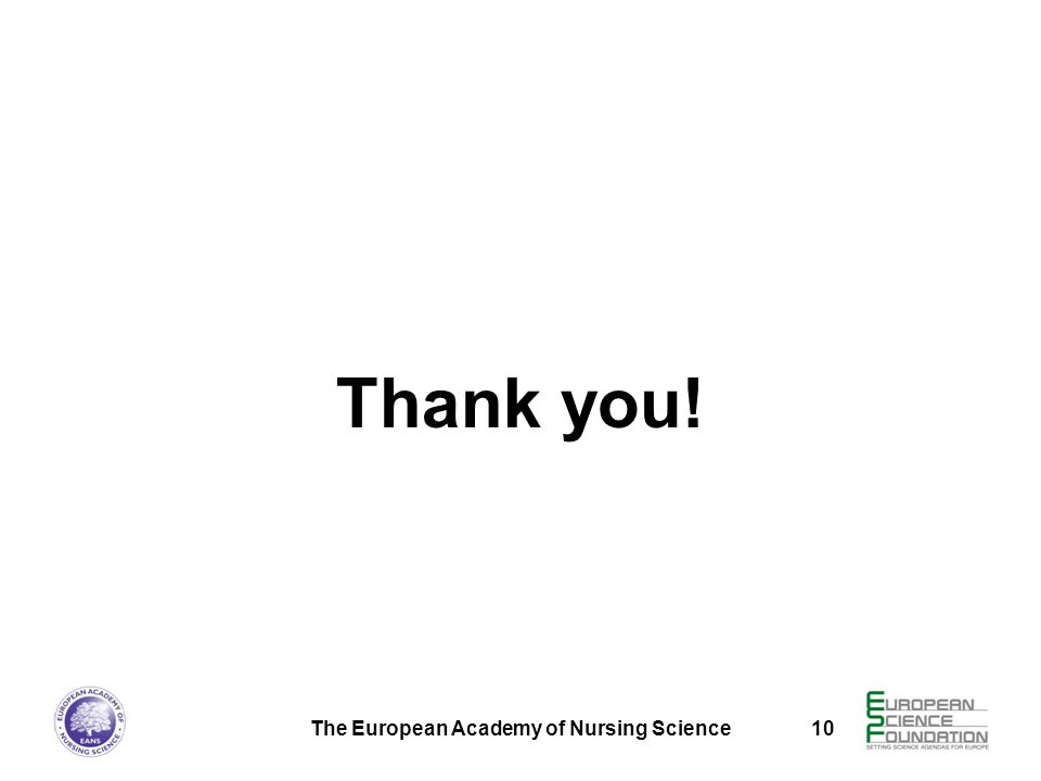Thank you! The European Academy of Nursing Science 10