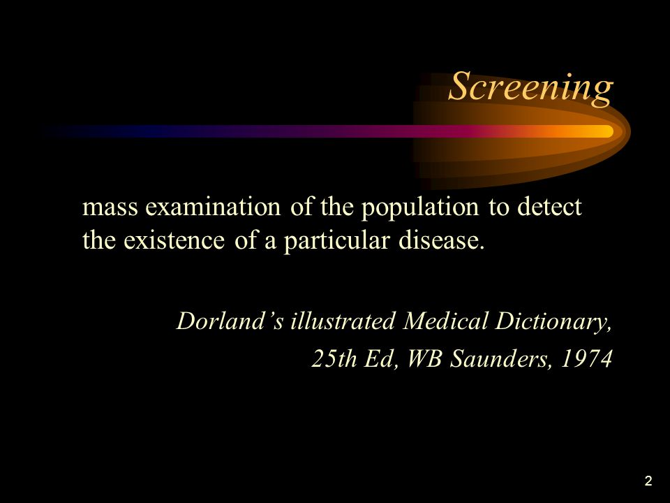 2 Screening mass examination of the population to detect the existence of a particular disease.