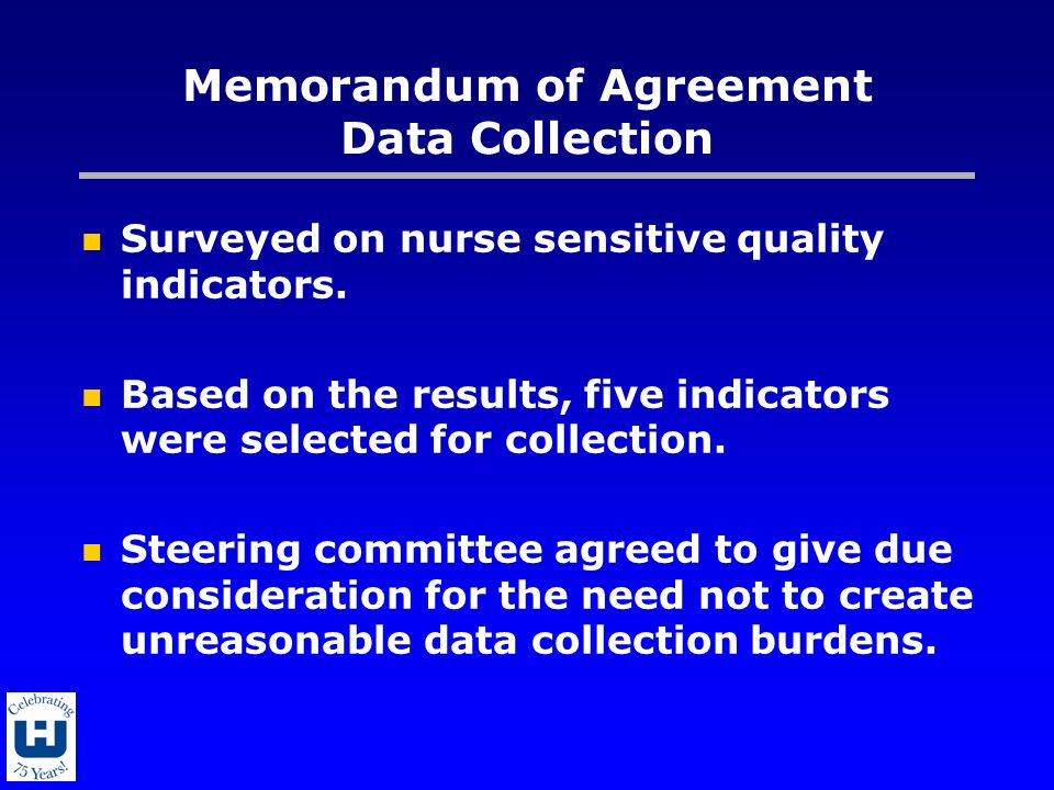 Memorandum of Agreement Data Collection Surveyed on nurse sensitive quality indicators. Based on the results, five indicators were selected for collec