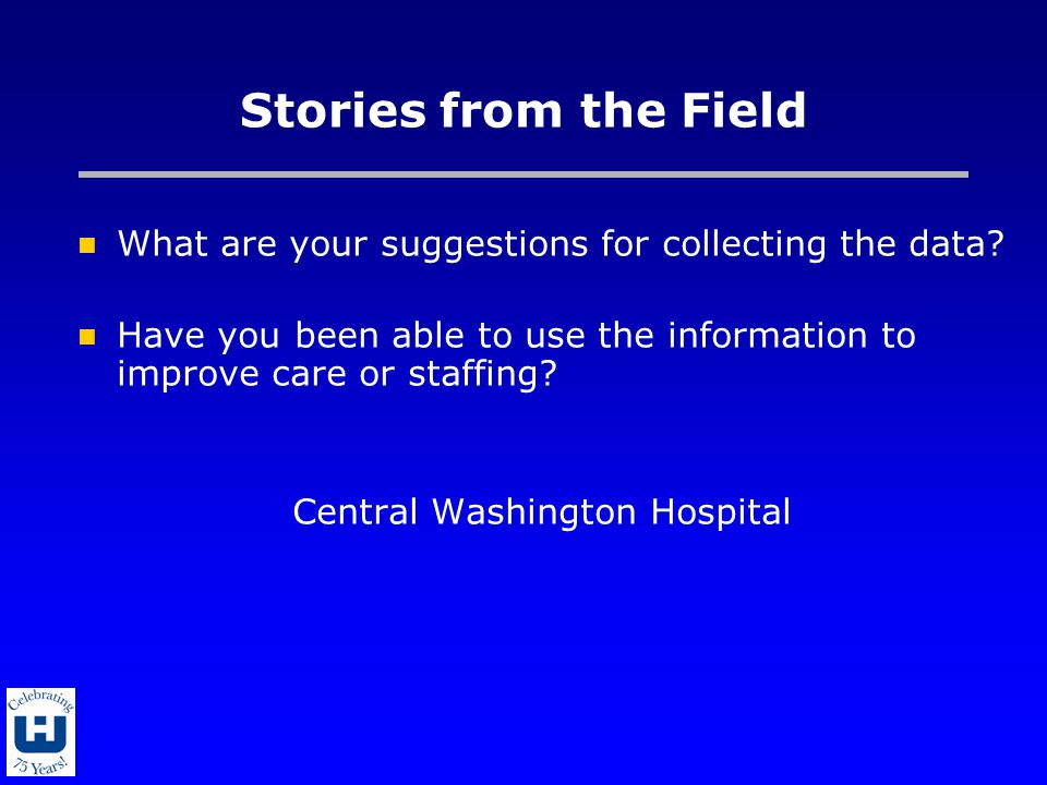Stories from the Field What are your suggestions for collecting the data.
