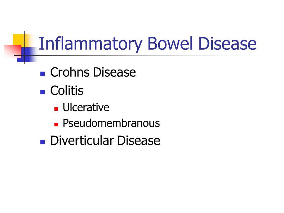 Inflammatory Bowel Disease Crohns Disease Colitis Ulcerative Pseudomembranous Diverticular Disease
