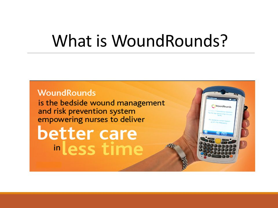 Why did we choose WoundRounds.