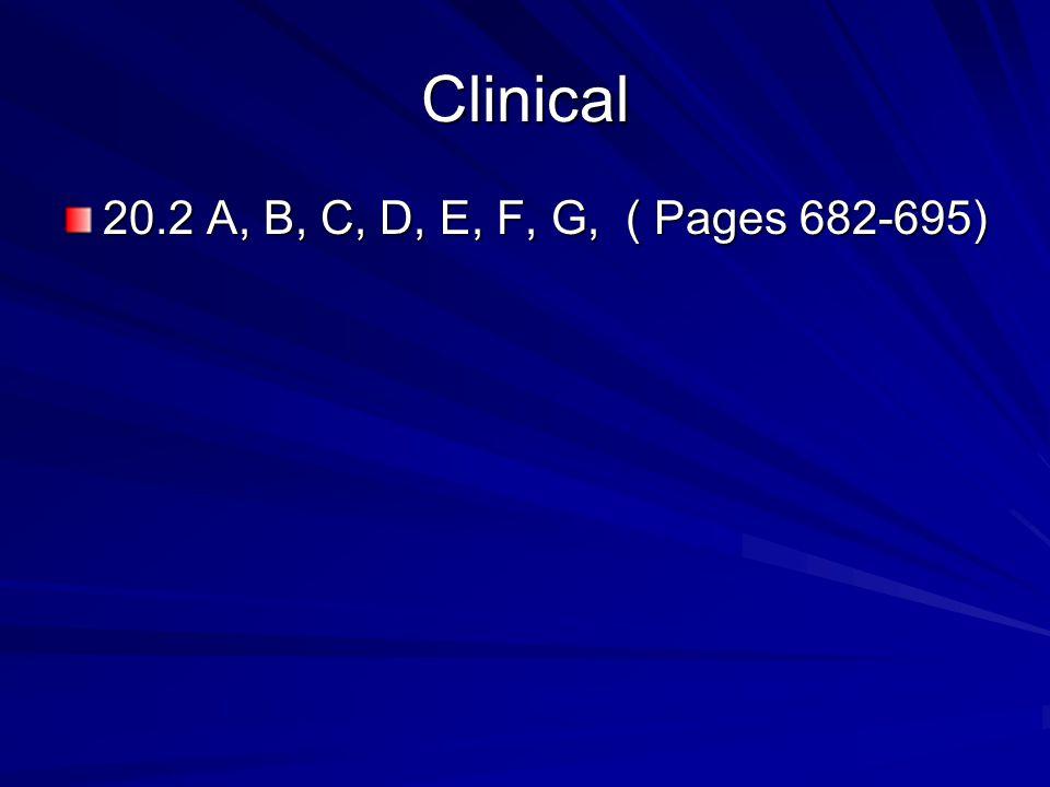 Clinical 20.2 A, B, C, D, E, F, G, ( Pages 682-695)