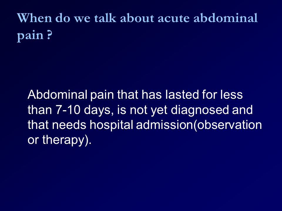 When do we talk about acute abdominal pain .