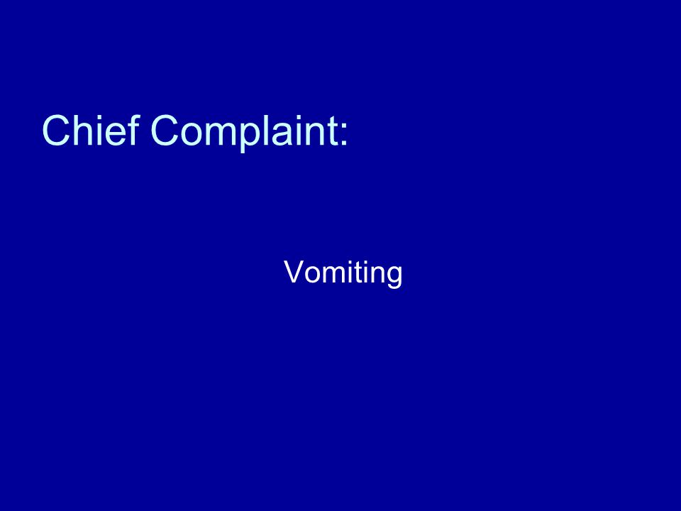 Chief Complaint: Vomiting