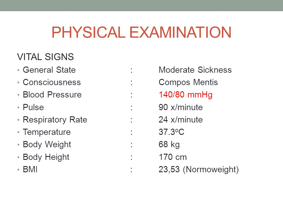 PHYSICAL EXAMINATION VITAL SIGNS General State:Moderate Sickness Consciousness:Compos Mentis Blood Pressure:140/80 mmHg Pulse:90 x/minute Respiratory