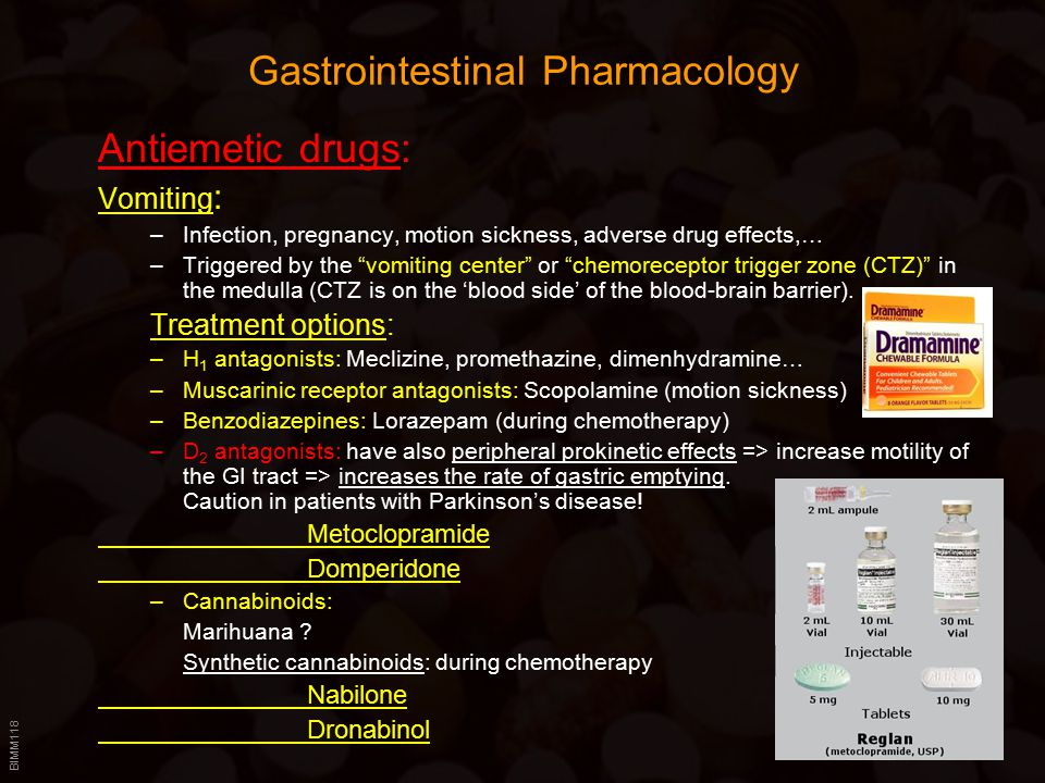 """BIMM118 Gastrointestinal Pharmacology Antiemetic drugs: Vomiting : –Infection, pregnancy, motion sickness, adverse drug effects,… –Triggered by the """"v"""