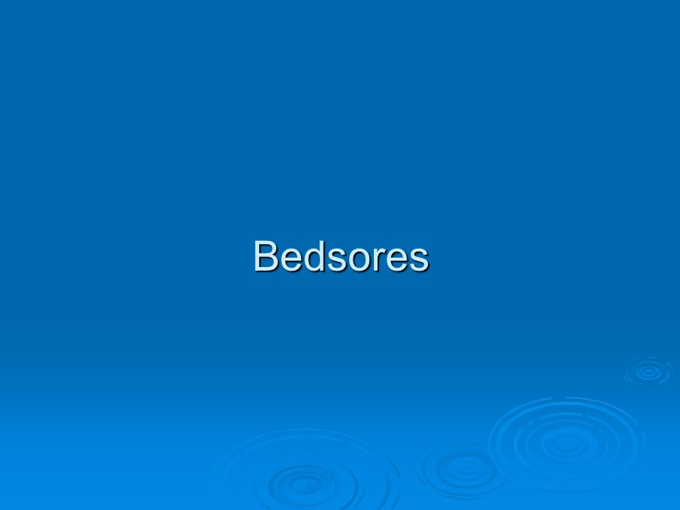 Bedsores  are also called decubitus ulcers, pressure ulcers, or pressure sores.