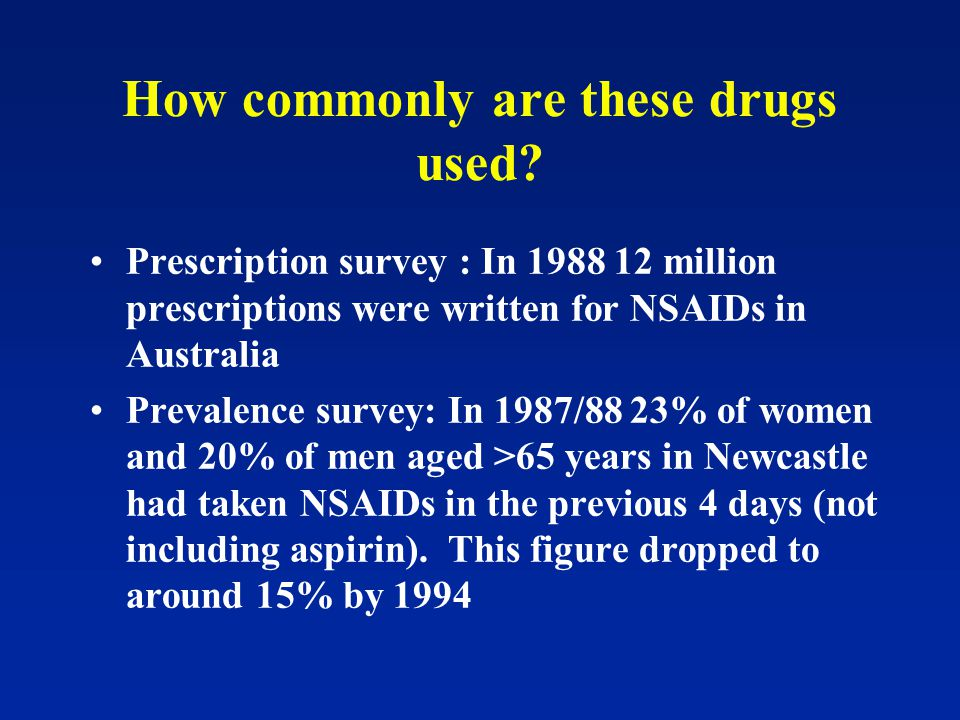 How commonly are these drugs used.