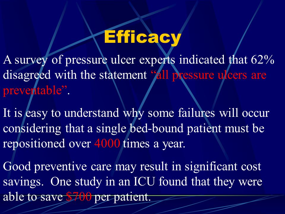 """Efficacy A survey of pressure ulcer experts indicated that 62% disagreed with the statement """"all pressure ulcers are preventable"""". It is easy to under"""