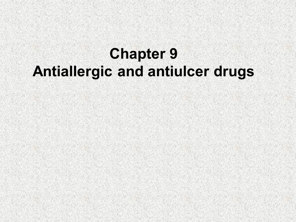 Chapter 9 Antiallergic and antiulcer drugs