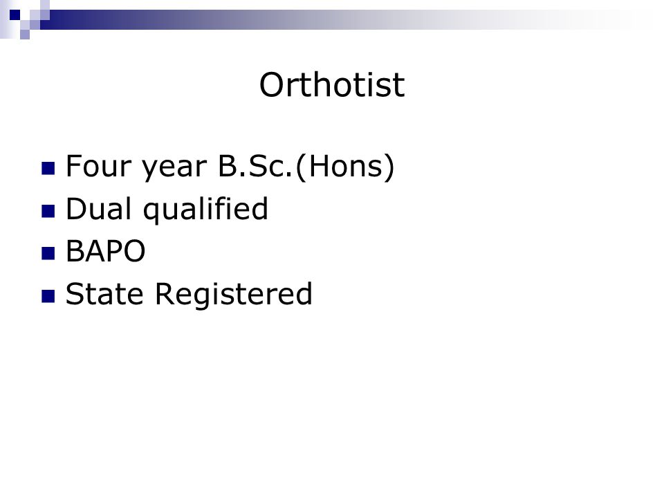 Orthotist Four year B.Sc.(Hons) Dual qualified BAPO State Registered