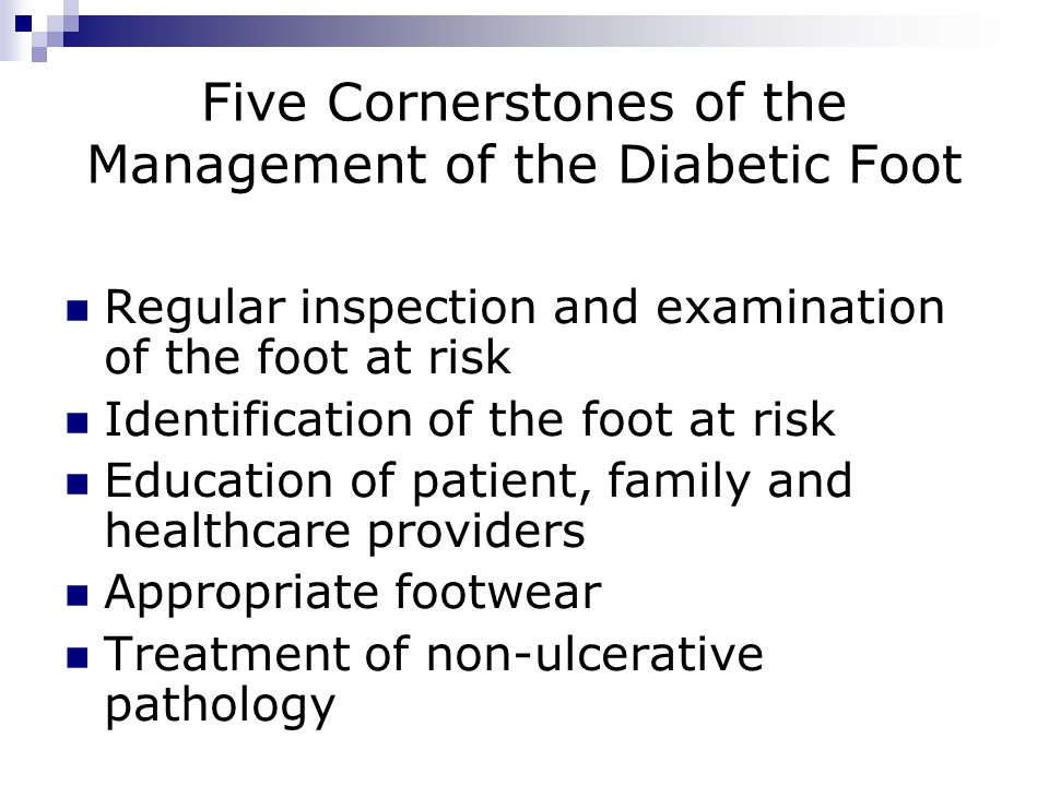 Regular Inspection and Examination of the Foot at Risk History Previous ulceration  Previous education  Social isolation  Poor access to healthcare  Barefoot walking Neuropathy Tingling  Pain  Loss of sensation Vascular Status Claudication  Rest pain  Pedal pulses  Hair on toes