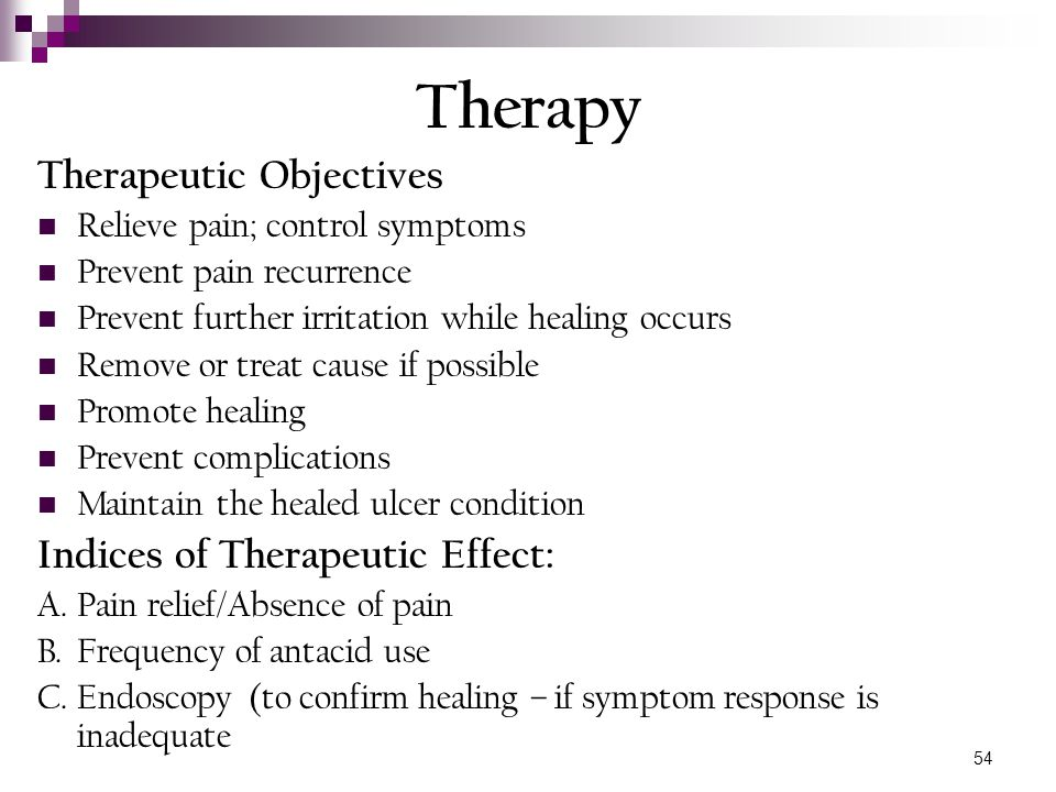 54 Therapy Therapeutic Objectives Relieve pain; control symptoms Prevent pain recurrence Prevent further irritation while healing occurs Remove or tre