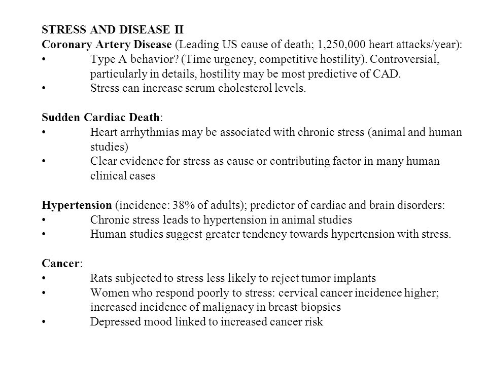STRESS AND DISEASE II Coronary Artery Disease (Leading US cause of death; 1,250,000 heart attacks/year):Type A behavior.