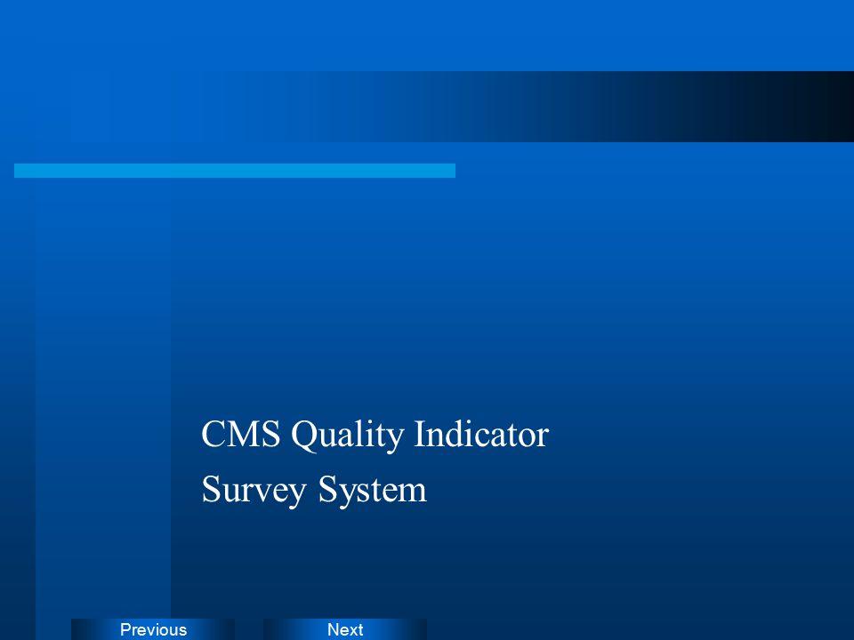 NextPrevious CMS Quality Indicator Survey System