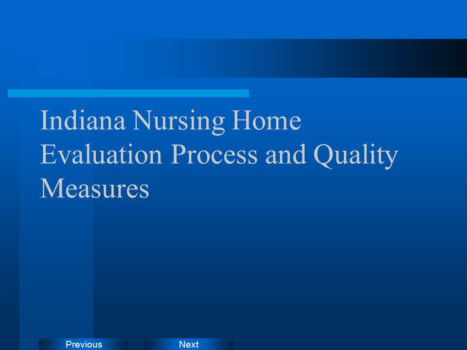 NextPrevious Indiana Nursing Home Evaluation Process and Quality Measures