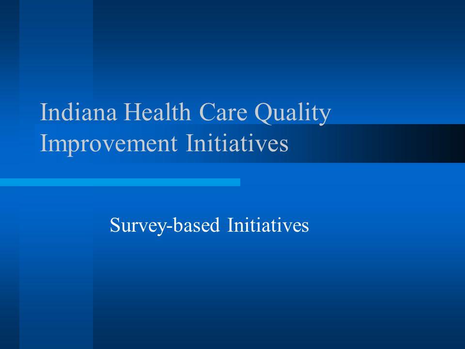 Indiana Health Care Quality Improvement Initiatives Survey-based Initiatives