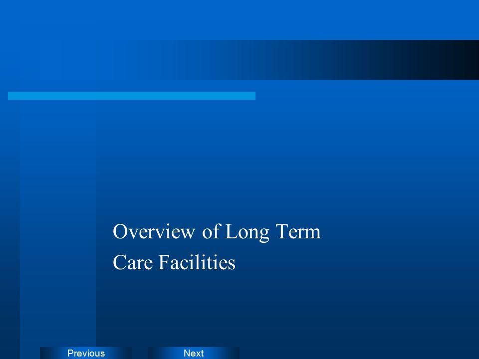 NextPrevious Overview of Long Term Care Facilities