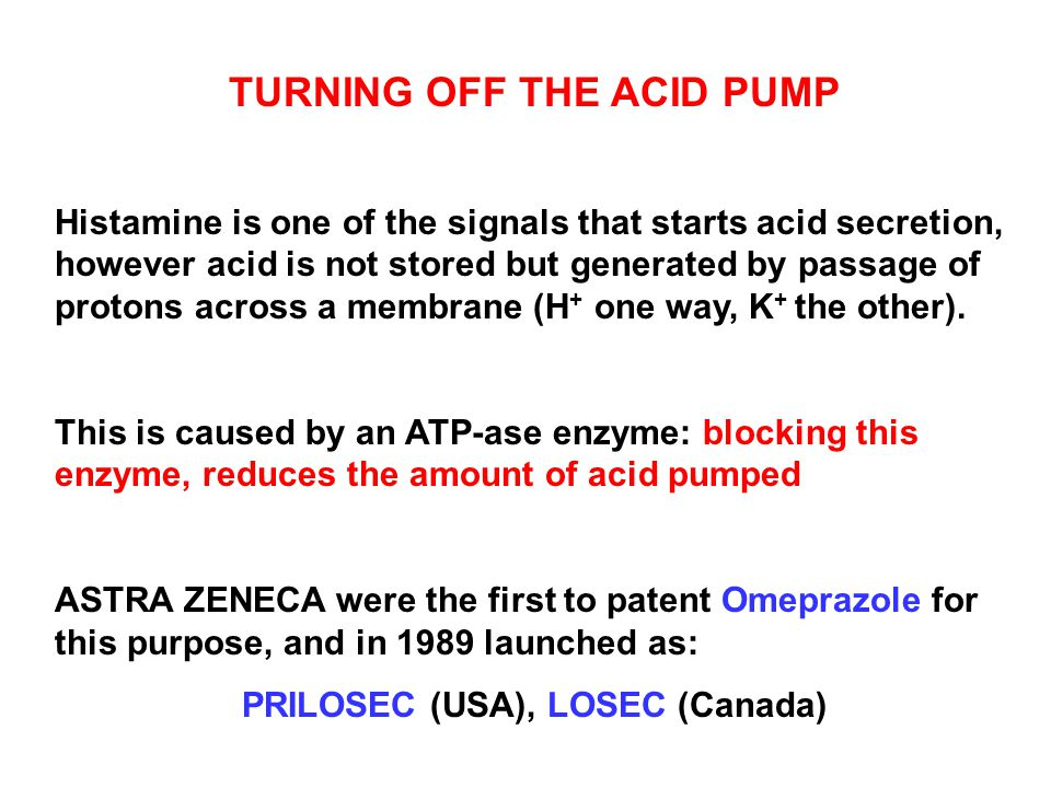 TURNING OFF THE ACID PUMP Histamine is one of the signals that starts acid secretion, however acid is not stored but generated by passage of protons across a membrane (H + one way, K + the other).