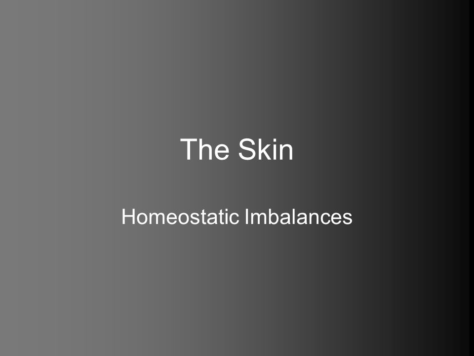 The Skin Homeostatic Imbalances