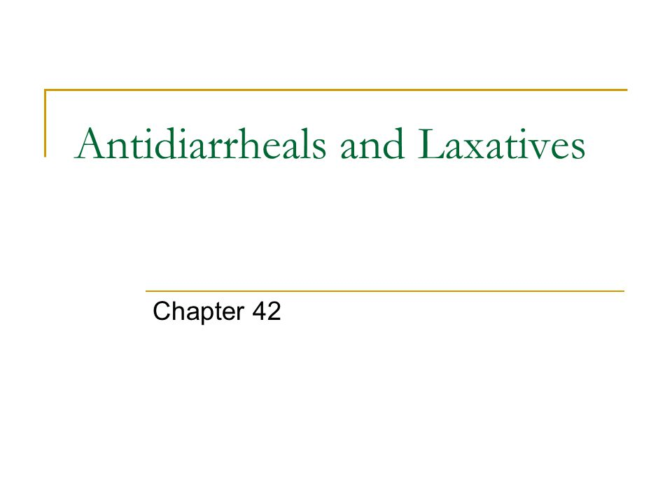 Antidiarrheals and Laxatives Chapter 42