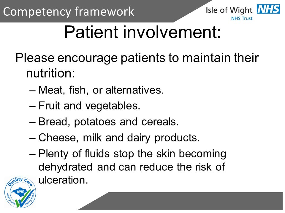 Competency framework Please encourage patients to maintain their nutrition: –Meat, fish, or alternatives. –Fruit and vegetables. –Bread, potatoes and