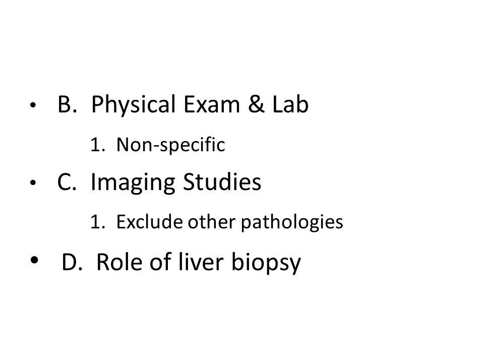 B. Physical Exam & Lab 1. Non-specific C. Imaging Studies 1.
