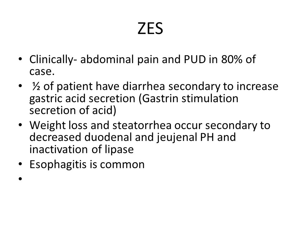 ZES Clinically- abdominal pain and PUD in 80% of case.