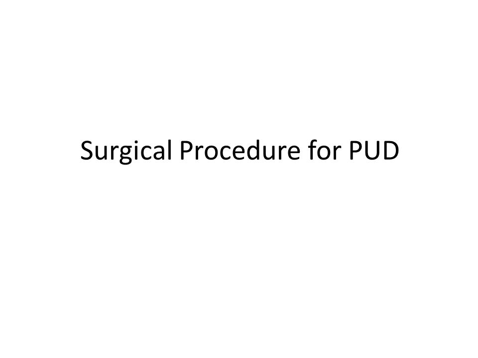 Surgical Procedure for PUD