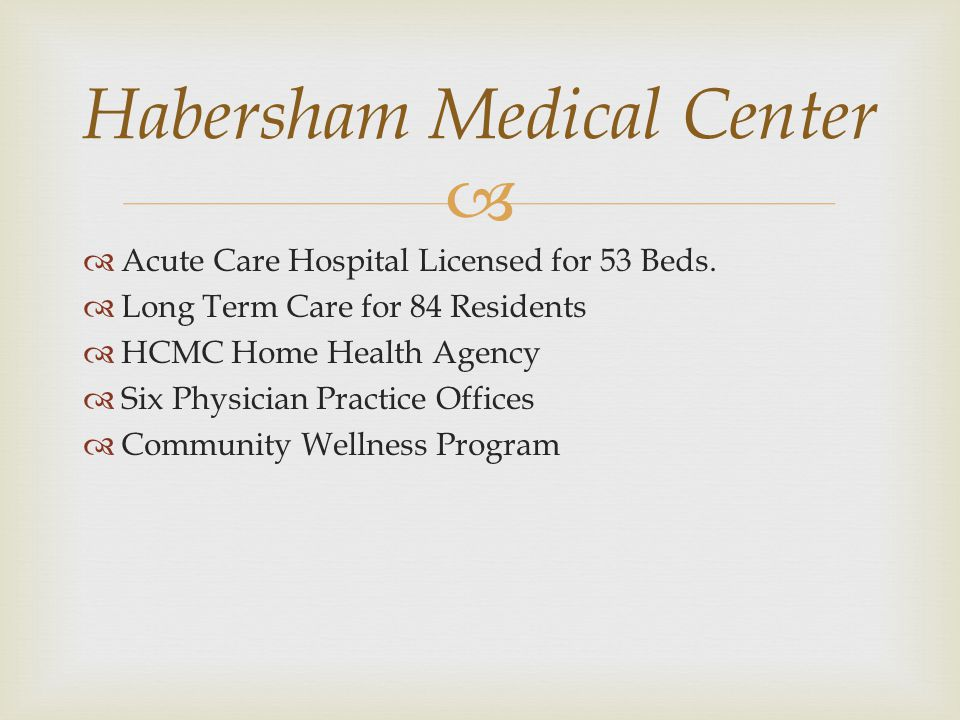   Acute Care Hospital Licensed for 53 Beds.
