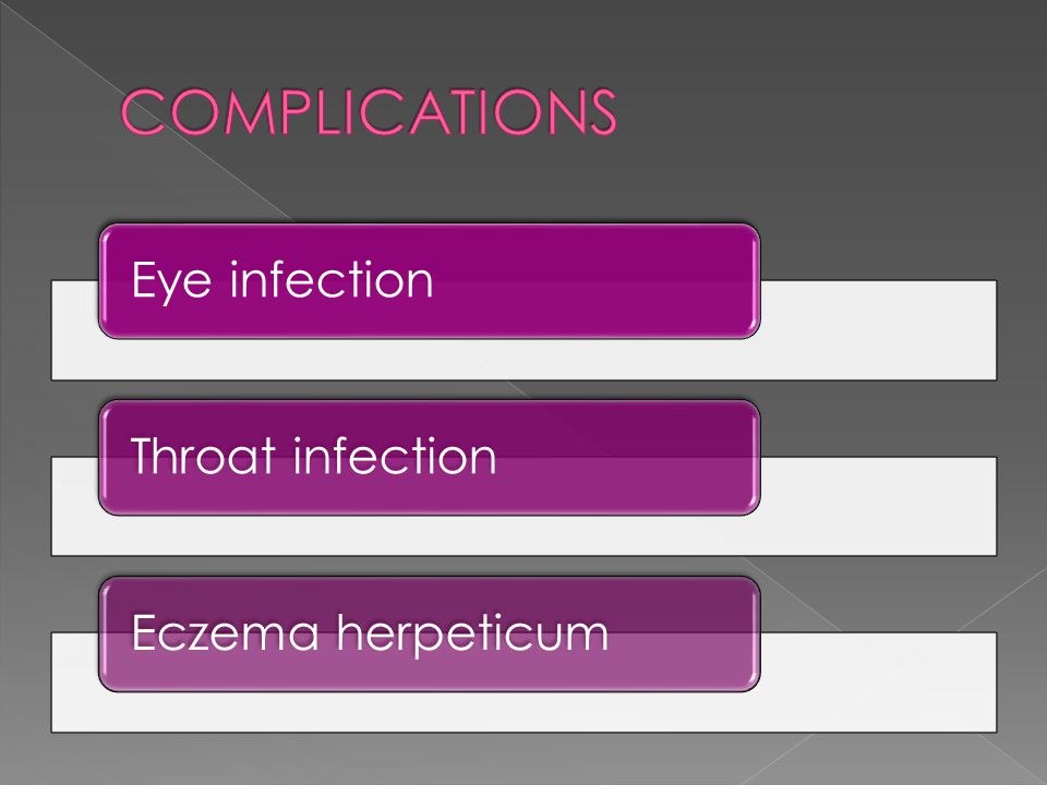 Eye infectionThroat infectionEczema herpeticum