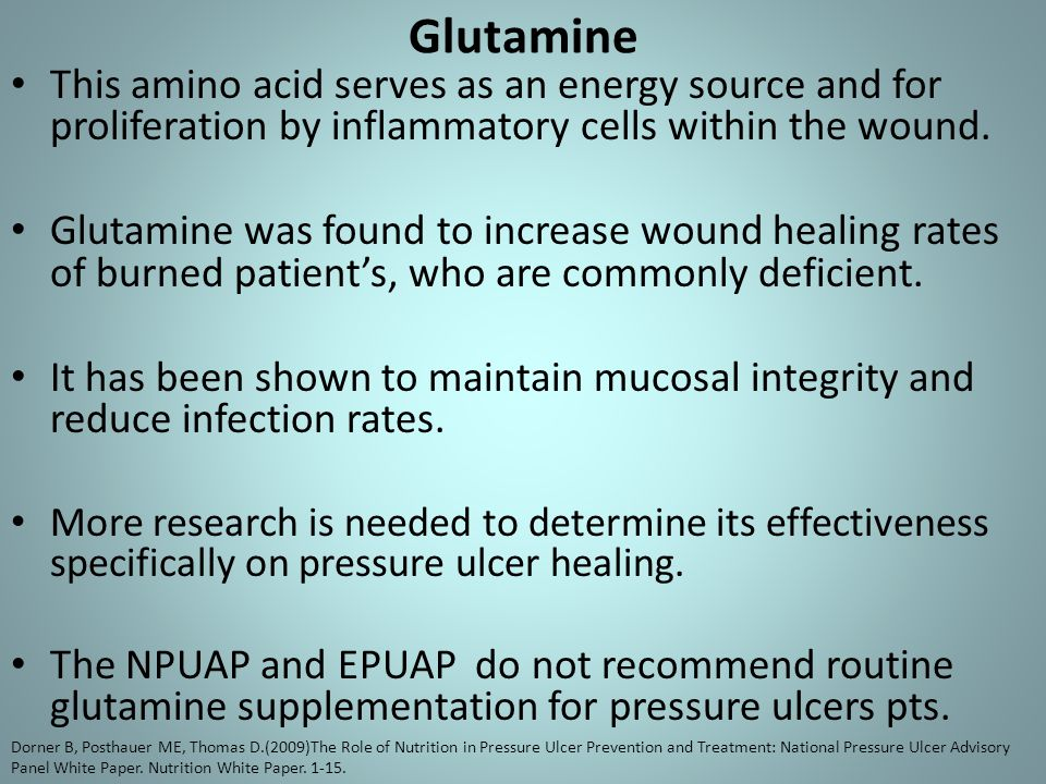 Glutamine This amino acid serves as an energy source and for proliferation by inflammatory cells within the wound. Glutamine was found to increase wou