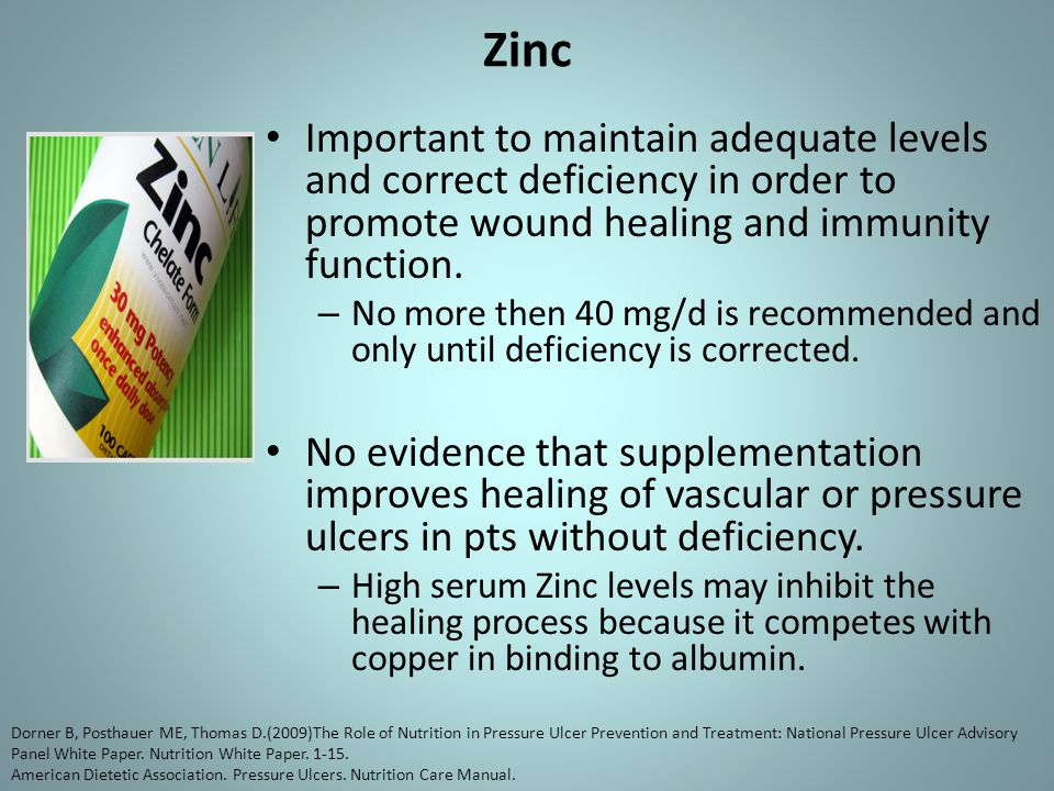 Zinc Important to maintain adequate levels and correct deficiency in order to promote wound healing and immunity function. – No more then 40 mg/d is r