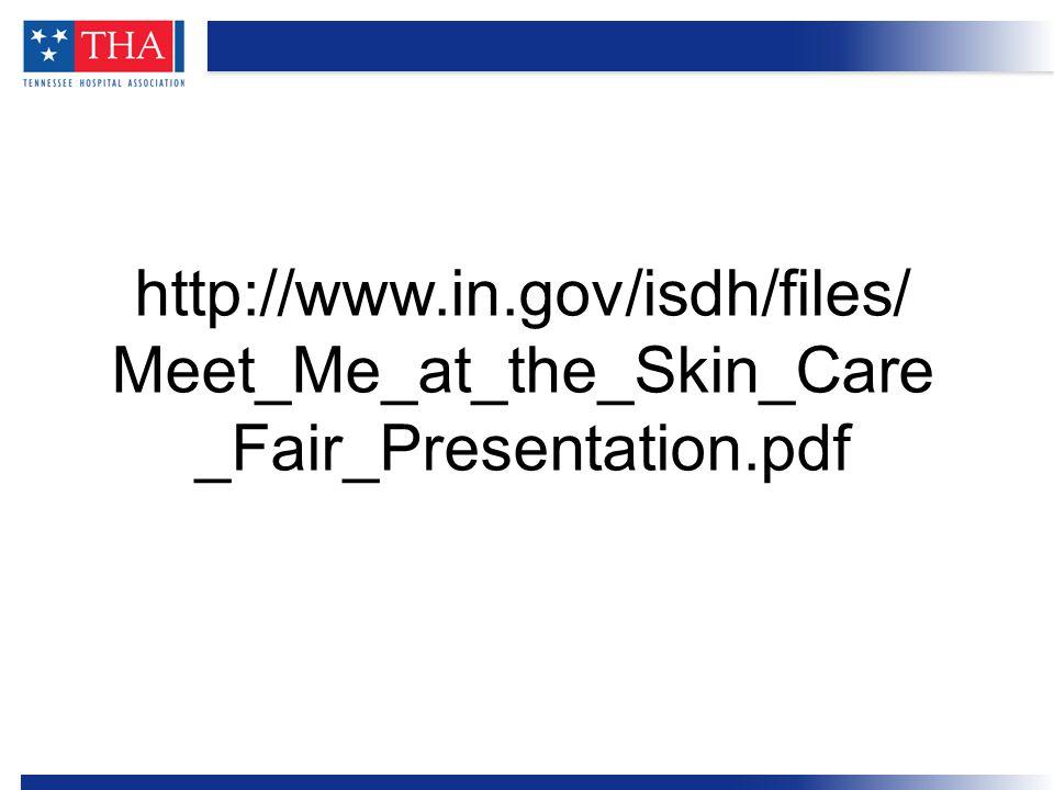 http://www.in.gov/isdh/files/ Meet_Me_at_the_Skin_Care _Fair_Presentation.pdf