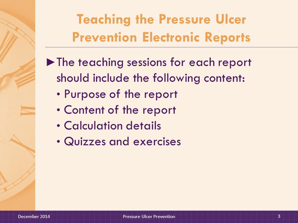 NUTRITION RISK REPORTS December 2014 Pressure Ulcer Prevention 4