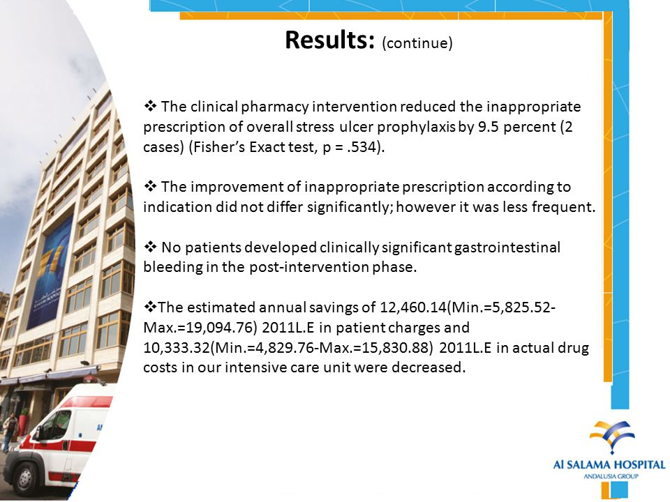 Conclusions :  The interventions made by the Clinical Pharmacy Department in the form of sending an educative email and hanging posters as well as individual verbal communication were not effective in changing the prescription habits of SUP of the intensivists to meet the guidelines criteria.