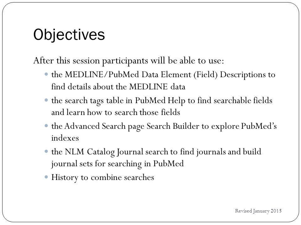 Explore the Indexes  Searchable indexes are accessible from the Search Builder on the PubMed Advanced Search page.