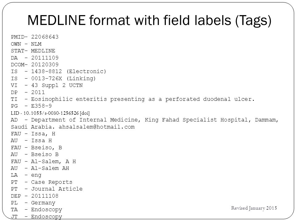 Part III: The Tools Revised January 2015 Previously covered: MEDLINE/PubMed Elements Page Table of Search Tags in Help Index on Advanced Search Builder Next up: NLM Catalog Journal Search Search History features