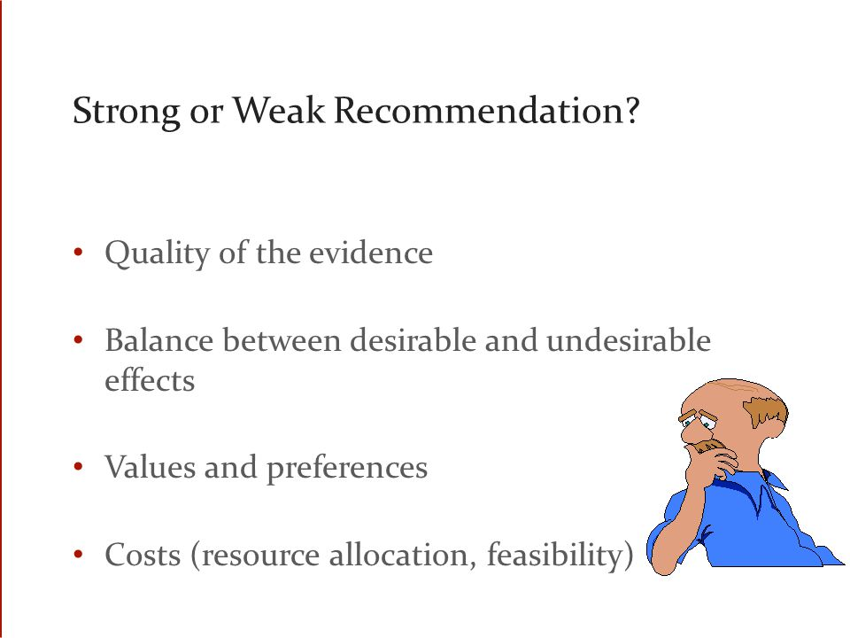 Strong or Weak Recommendation.